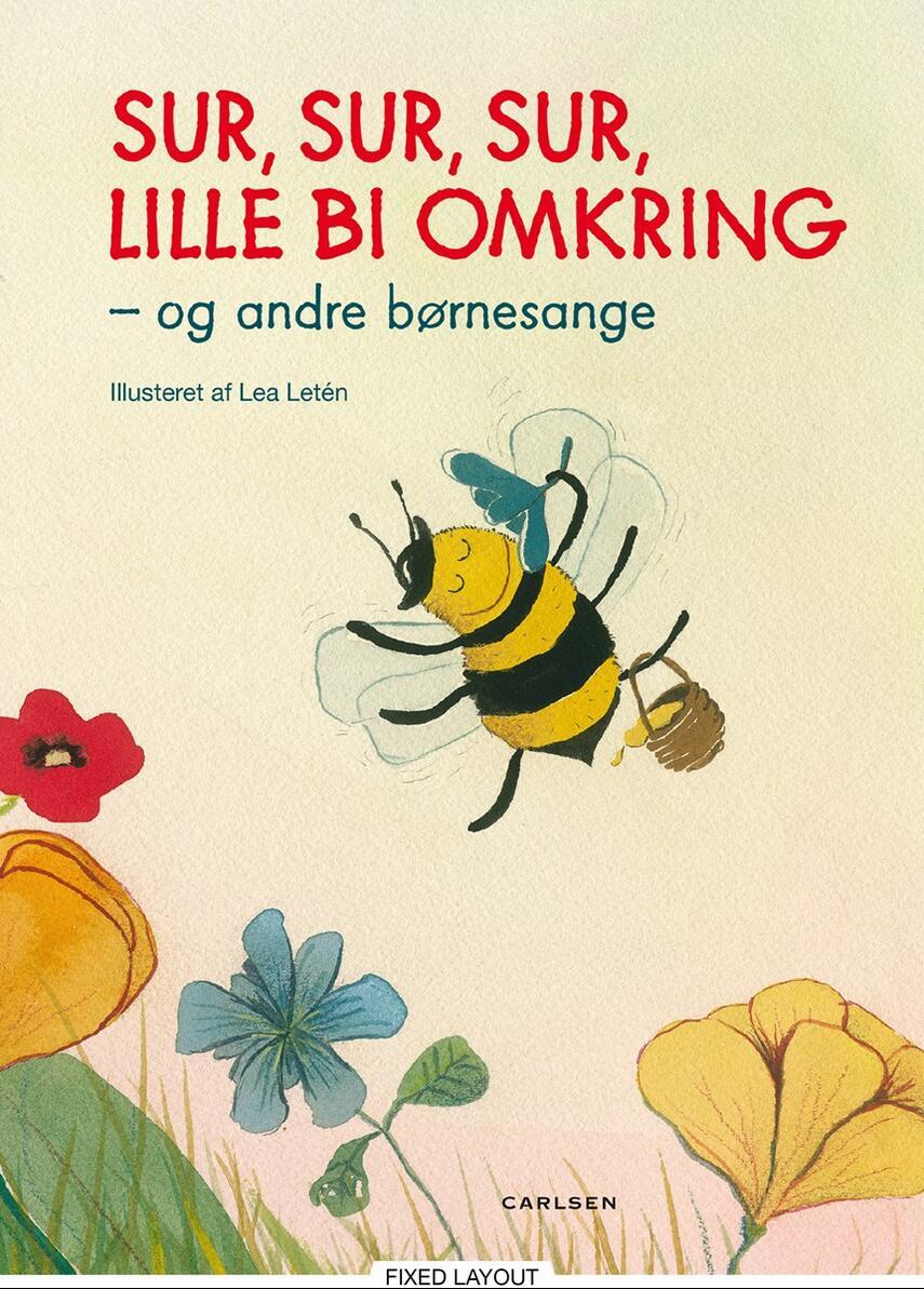 Lea Letén: Sur, sur, sur, lille bi omkring - og andre børnesange