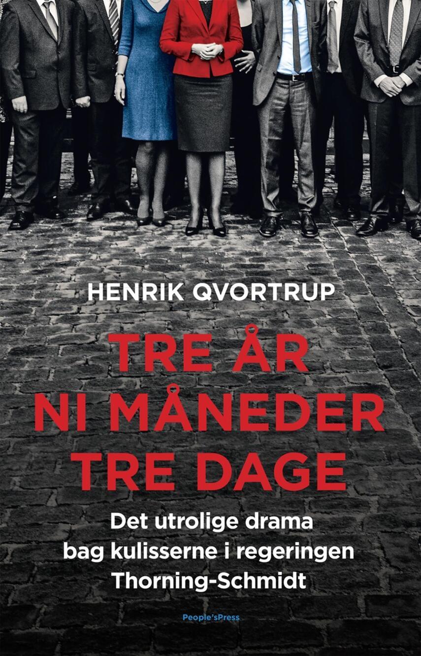 Henrik Qvortrup: Tre år ni måneder tre dage