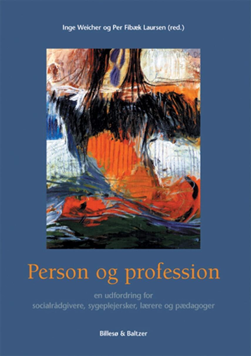 : Person og profession : en udfordring for socialrådgivere, sygeplejersker, lærere og pædagoger