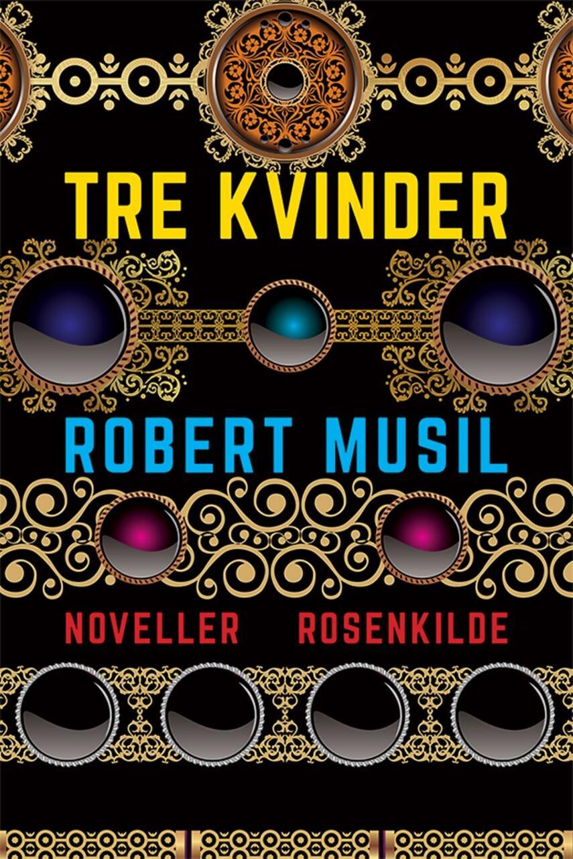 Robert Musil: Tre kvinder : noveller