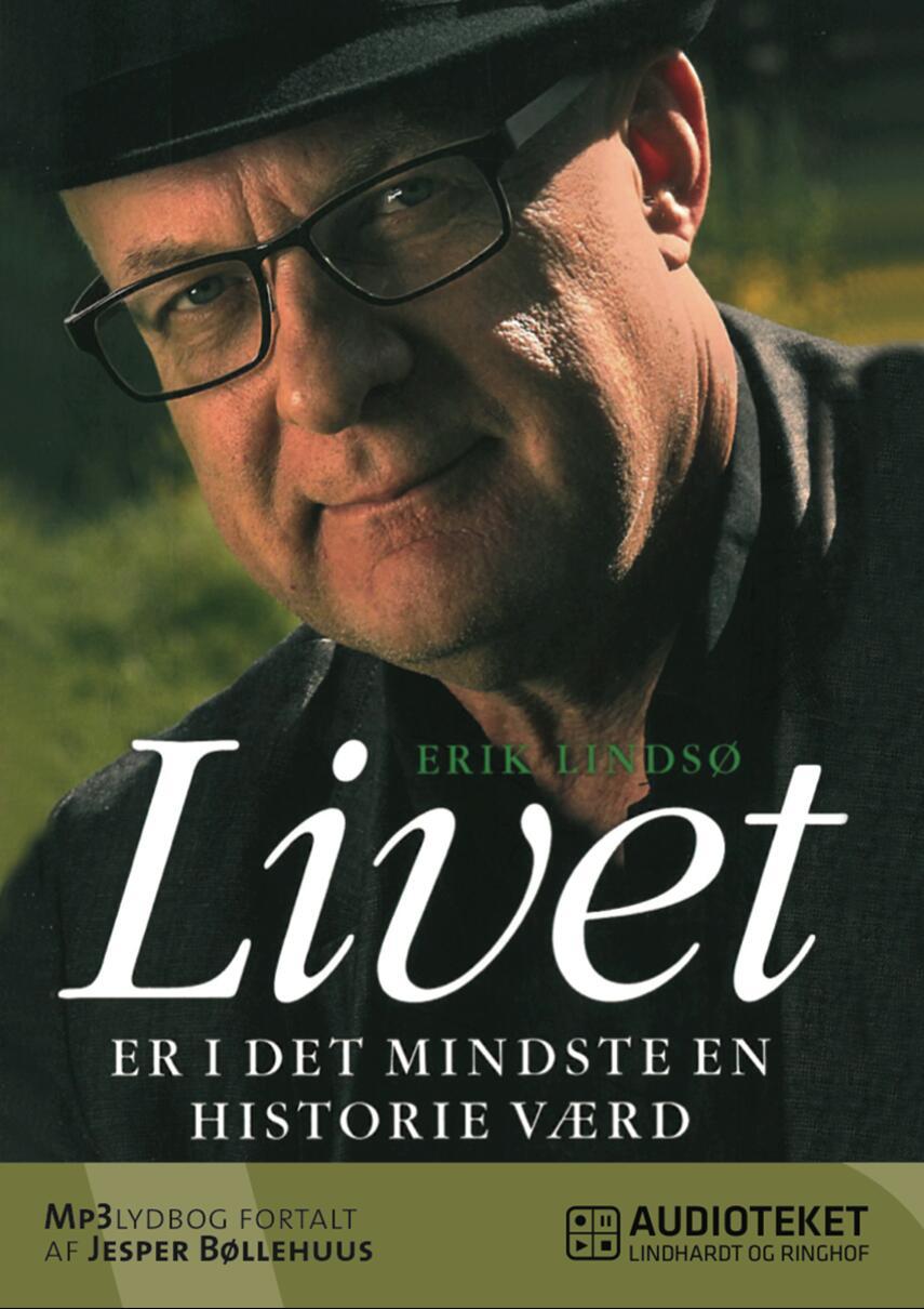 Erik Lindsø: Livet er i det mindste en historie værd