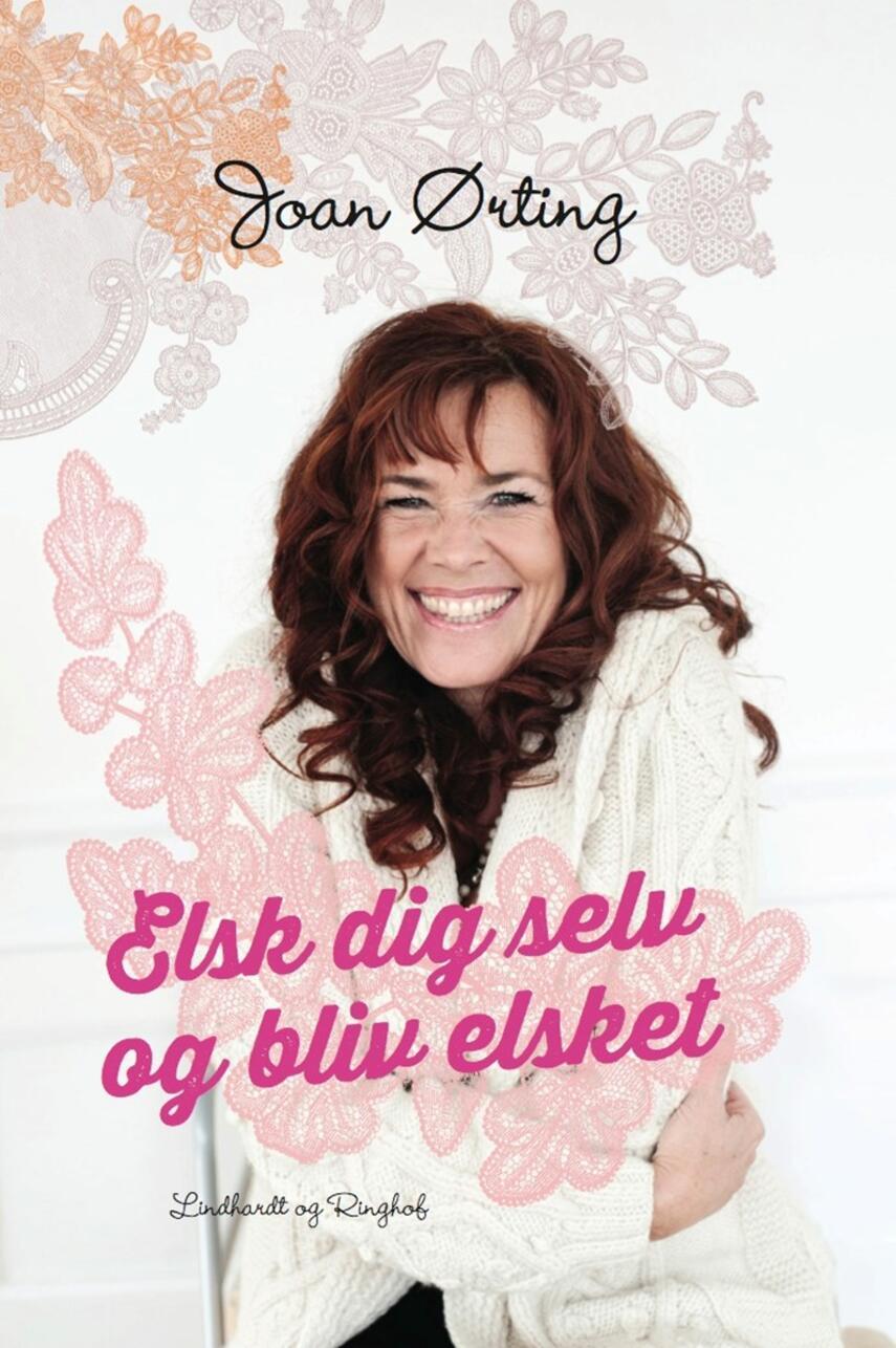 Joan Ørting: Elsk dig selv og bliv elsket