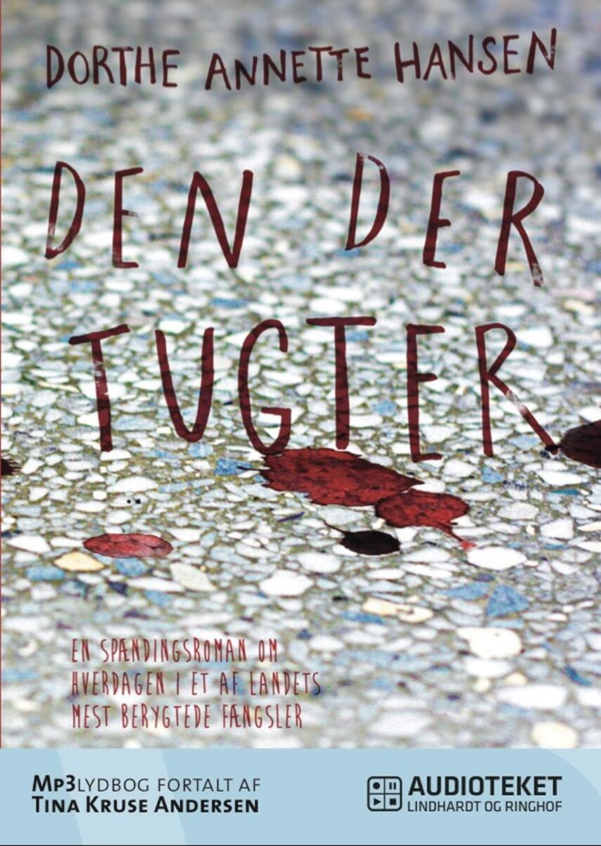 Dorthe Annette Hansen (f. 1963): Den der tugter
