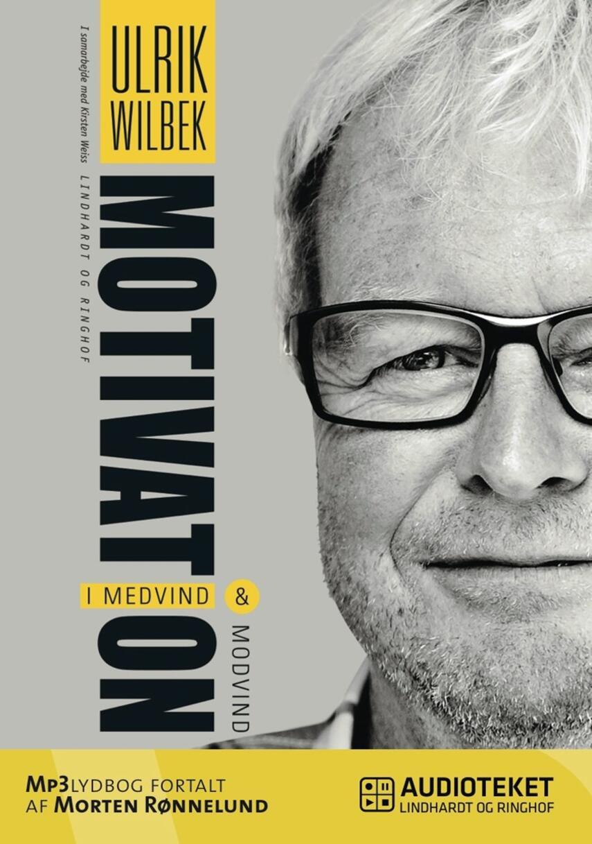 Ulrik Wilbek: Motivation i medvind og modvind