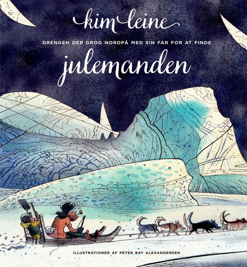 Kim Leine, Peter Bay Alexandersen: Drengen der drog nordpå med sin far for at finde julemanden