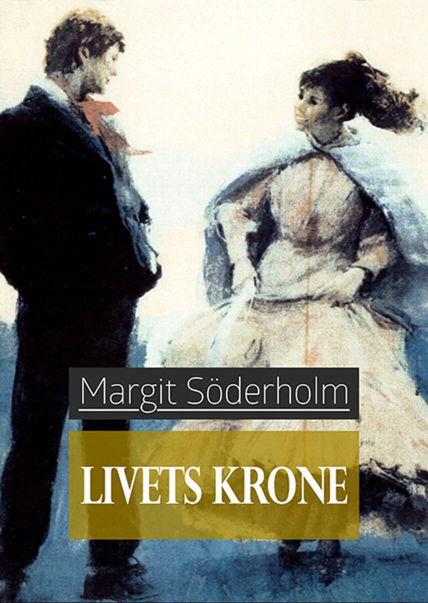 Margit Söderholm: Livets krone