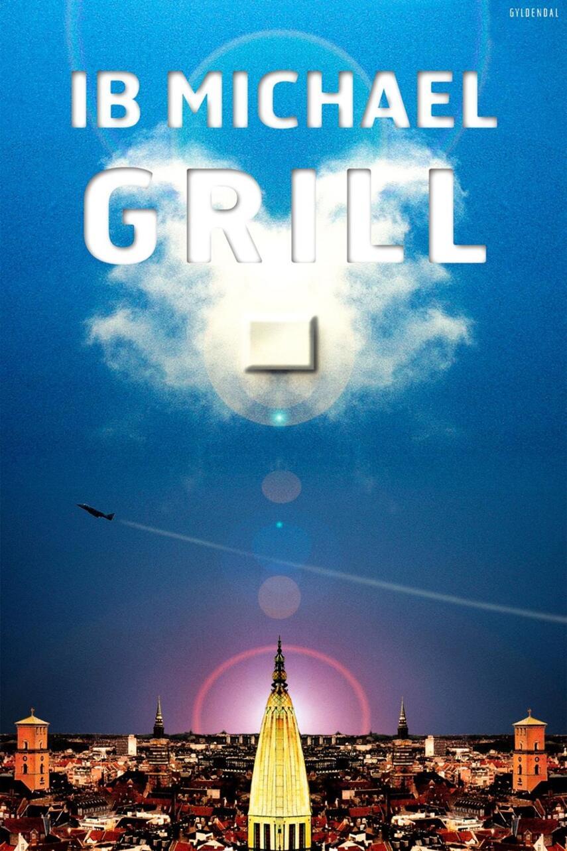 Ib Michael: Grill