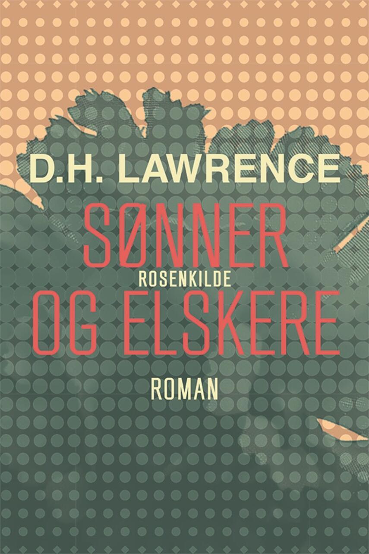 D. H. Lawrence: Sønner og elskere : roman