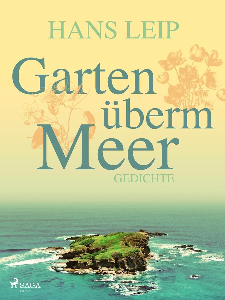 Hans Leip: Garten überm Meer : Gedichte
