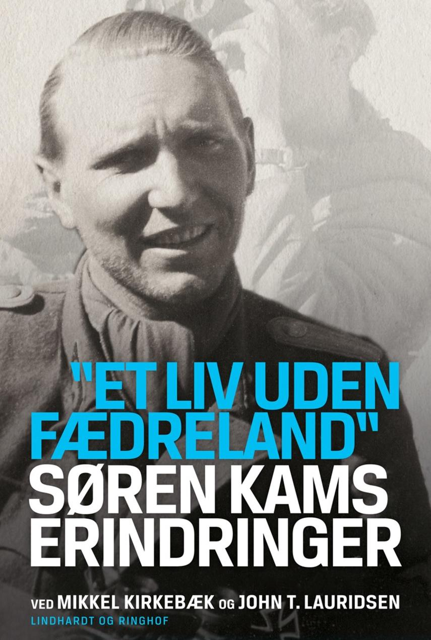"""Søren Kam: """"Et liv uden fædreland"""" : Søren Kams erindringer"""