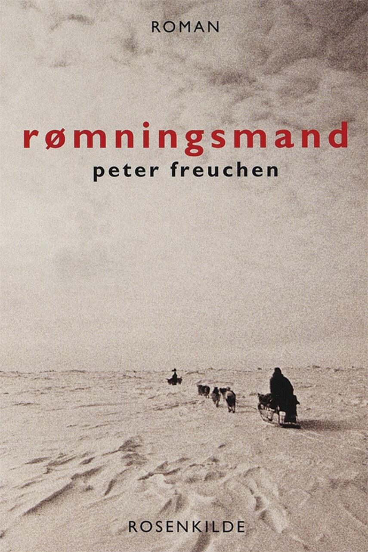 Peter Freuchen: Rømningsmand : roman