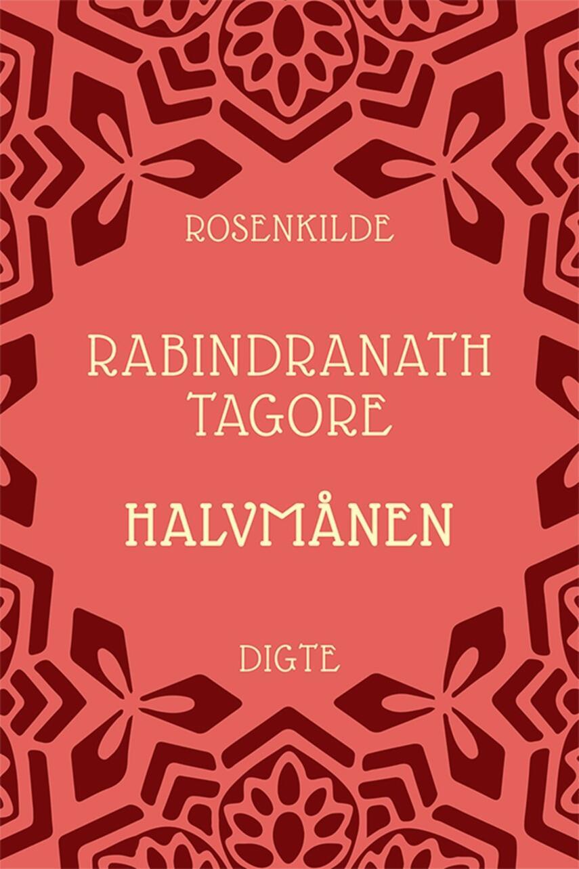 Rabindranath Tagore: Halvmånen : digte