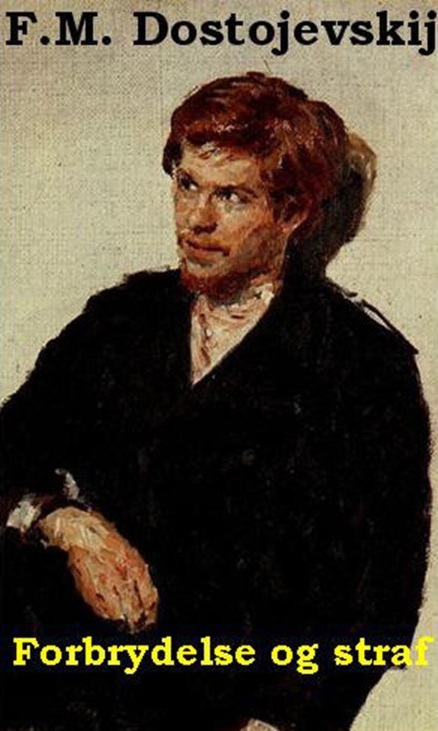 F. M. Dostojevskij: Forbrydelse og straf (Ved A. Henry Heymann)