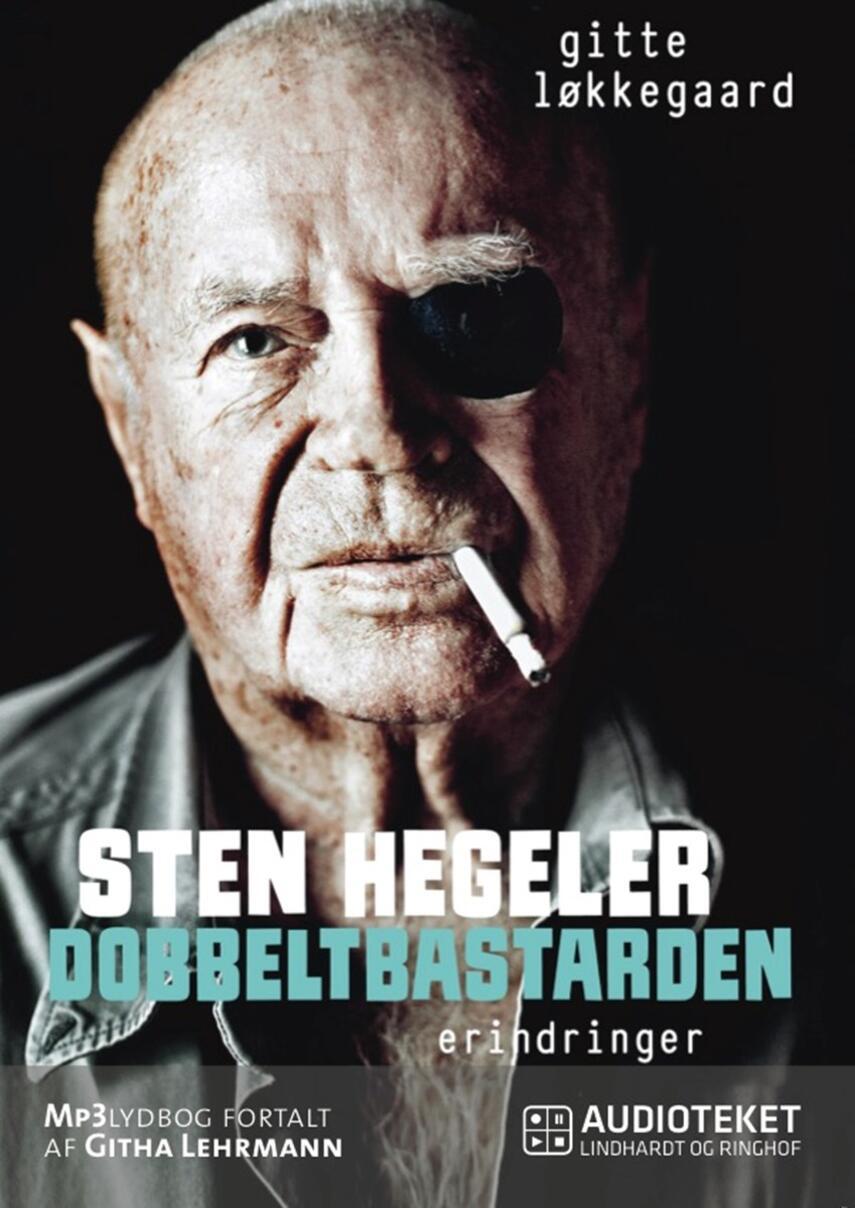 Gitte Løkkegaard: Sten Hegeler - dobbeltbastarden : erindringer