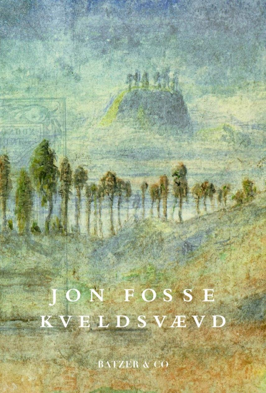 Jon Fosse: Kveldsvævd