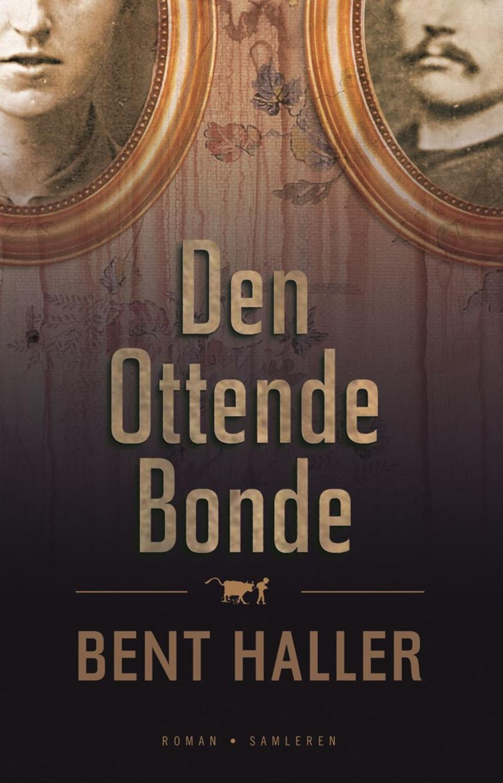 Bent Haller: Den ottende bonde : roman