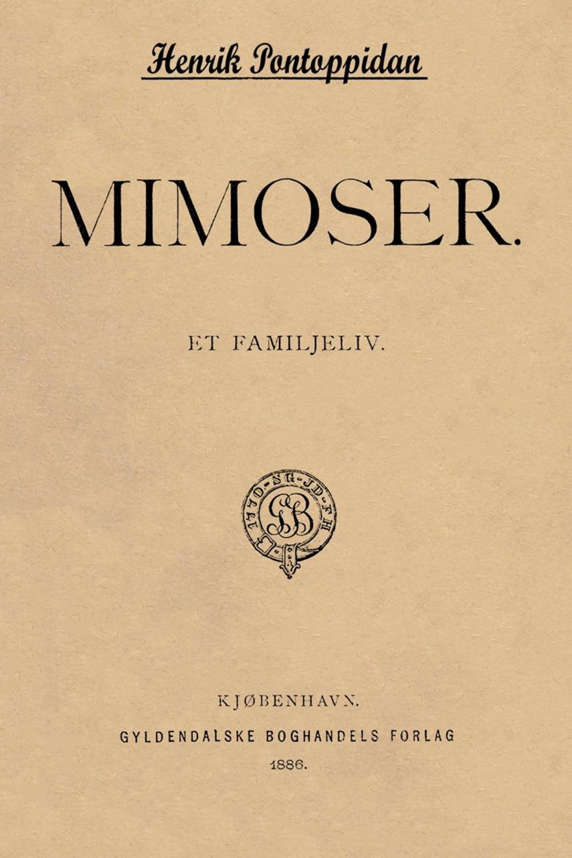Henrik Pontoppidan: Mimoser : et Familjeliv