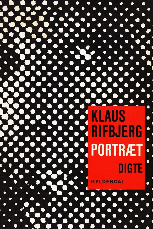 Klaus Rifbjerg: Portræt : digte