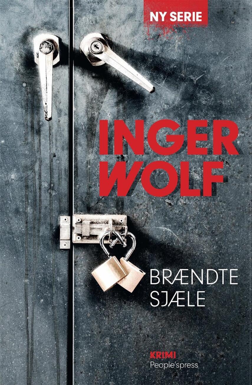 Inger Wolf: Brændte sjæle : krimi