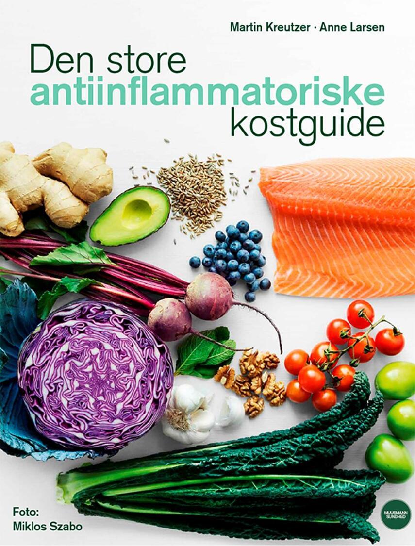 Martin Kreutzer: Den store antiinflammatoriske kostguide