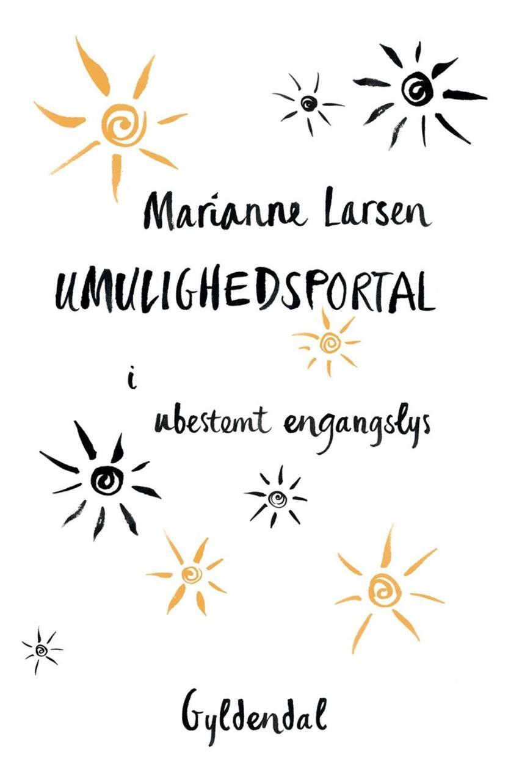 Marianne Larsen (f. 1951): Umulighedsportal - i ubestemt engangslys