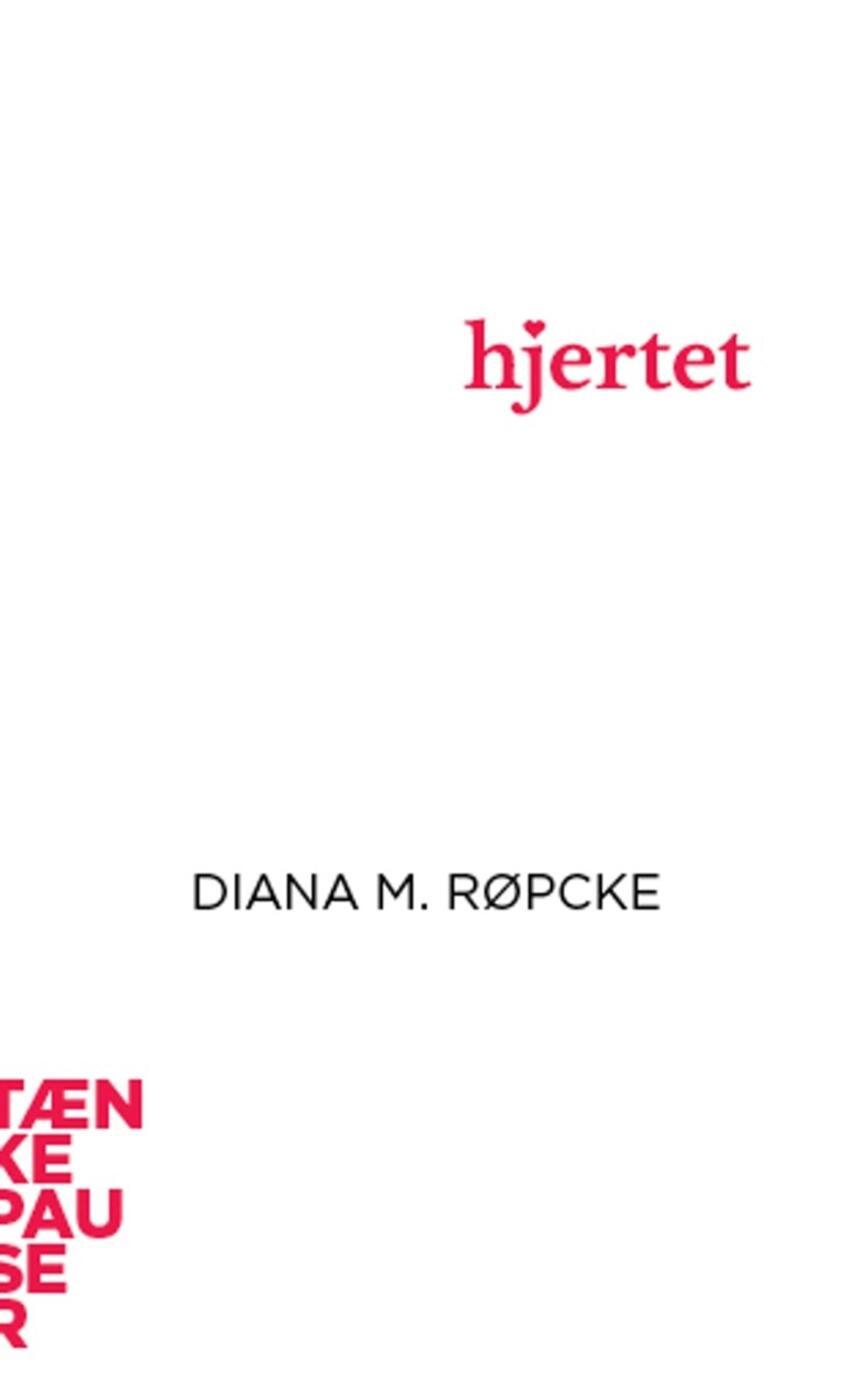 Diana M. Røpcke: Hjertet