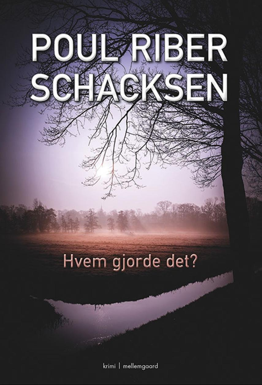 Poul Riber Schacksen: Hvem gjorde det? : krimi
