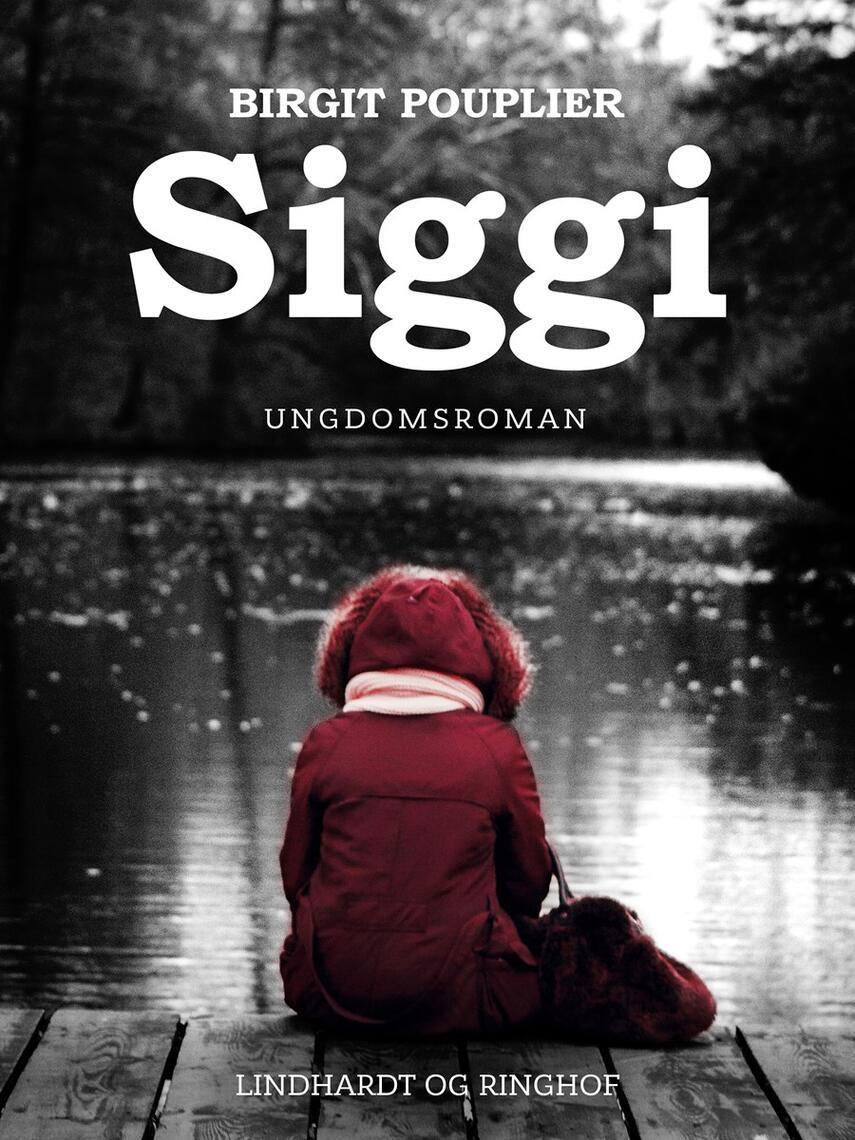 Birgit Pouplier: Siggi : ungdomsroman