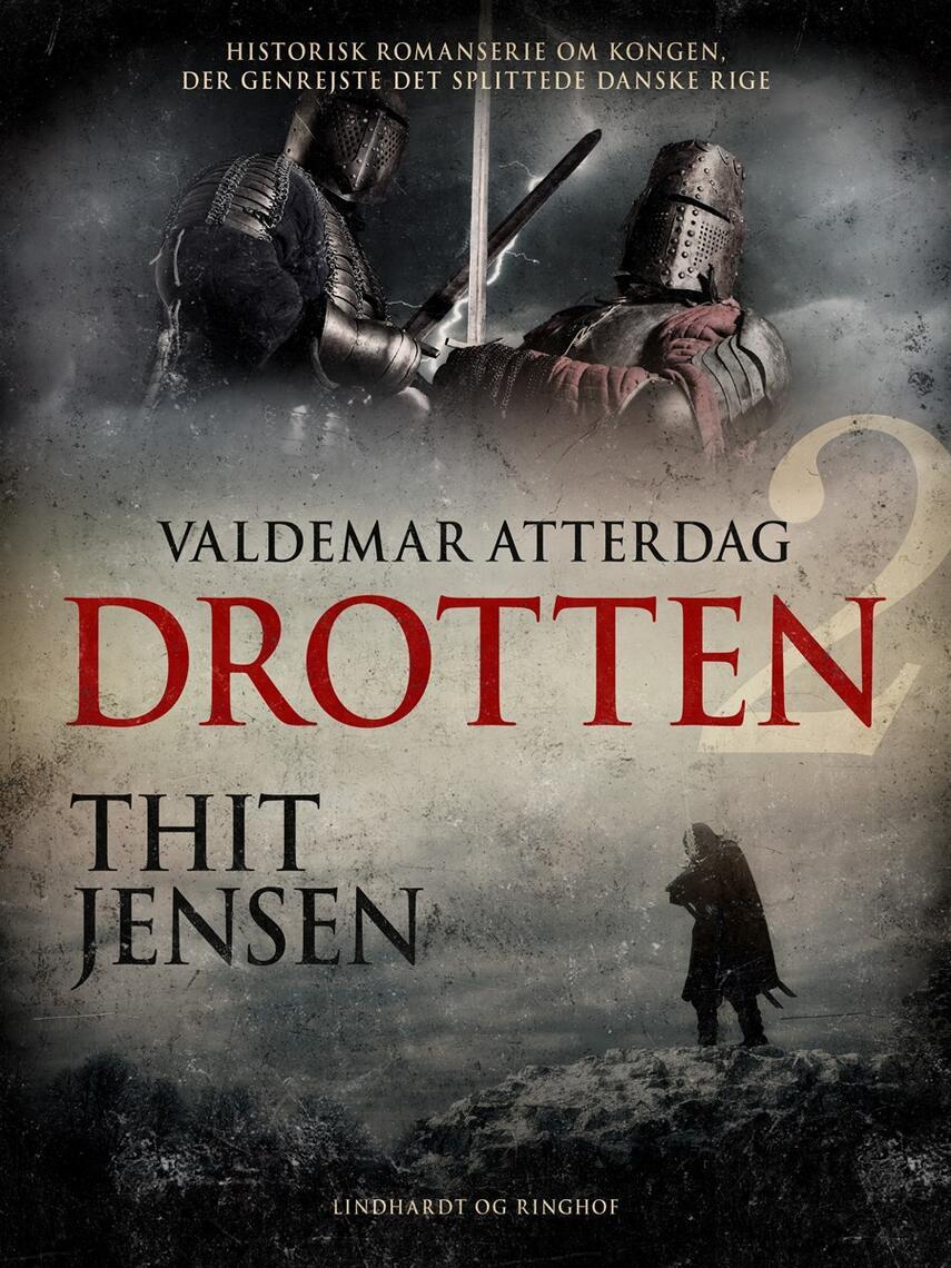 Thit Jensen (f. 1876): Drotten