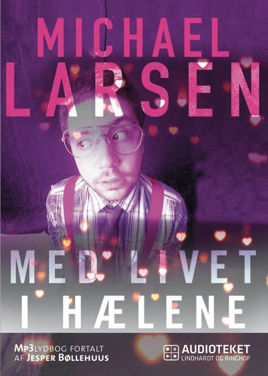 Michael Larsen (f. 1961): Med livet i hælene