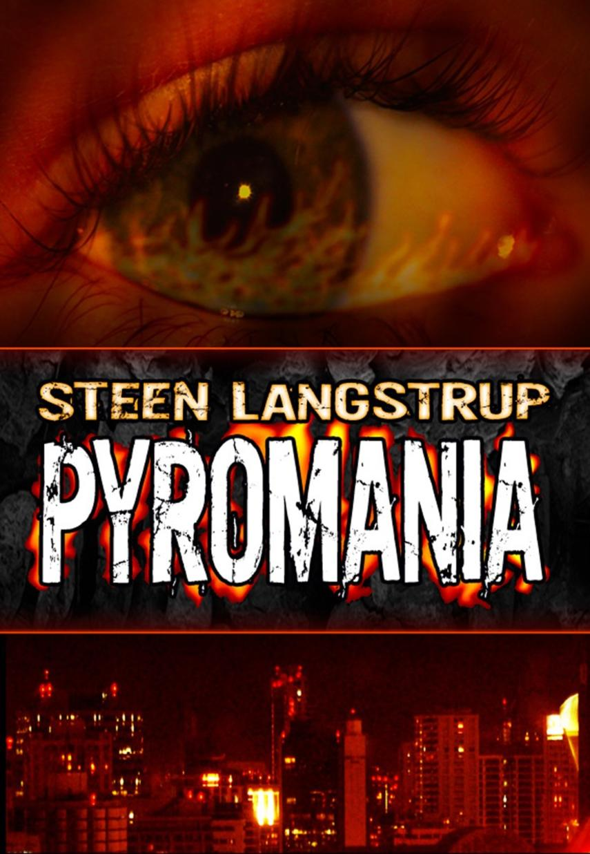 Steen Langstrup: Pyromania