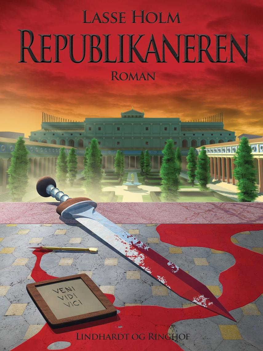 Lasse Holm (f. 1968): Republikaneren : roman