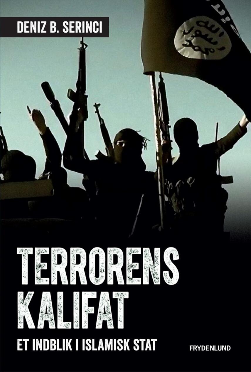 Deniz B. Serinci: Terrorens kalifat : et indblik i Islamisk stat