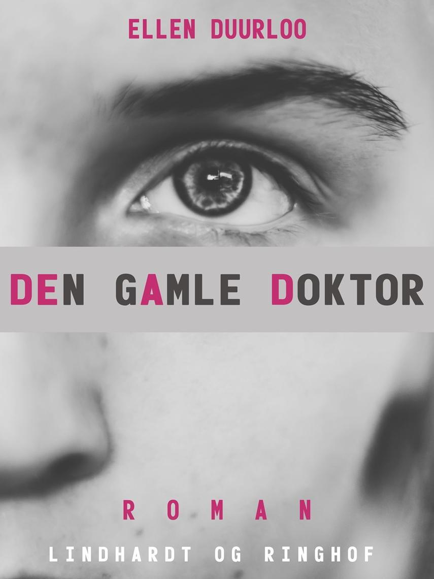 Ellen Duurloo: Den gamle doktor : roman