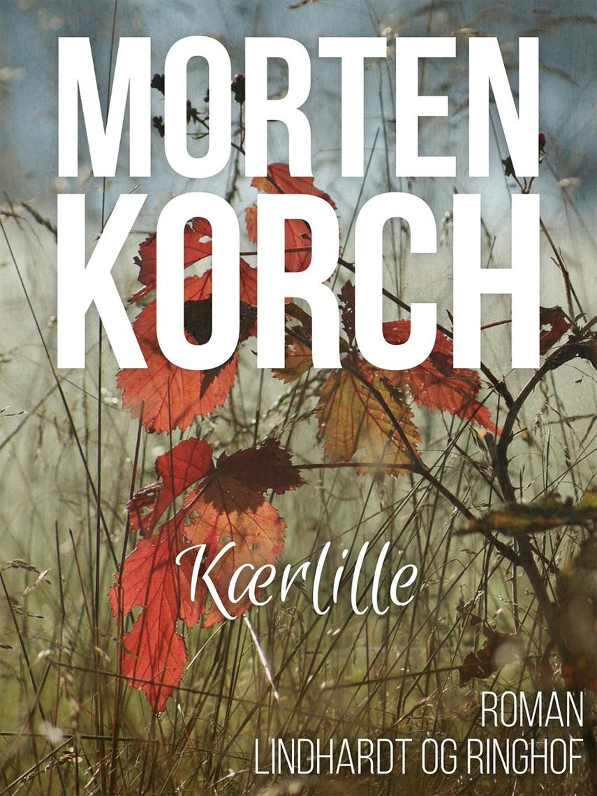 Morten Korch: Kærlille : roman