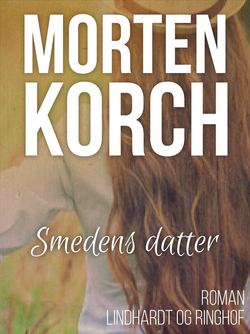 Morten Korch: Smedens datter : roman
