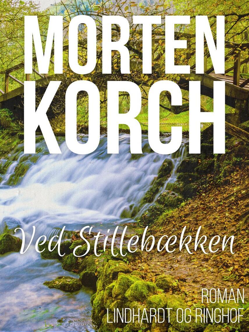 Morten Korch: Ved Stillebækken : roman