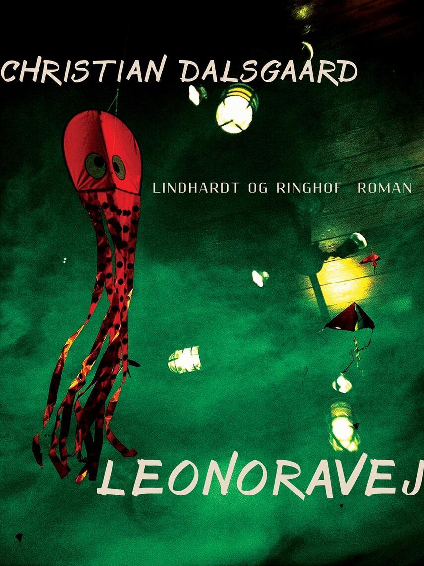 Christian Dalsgaard (f. 1964): Leonoravej : roman