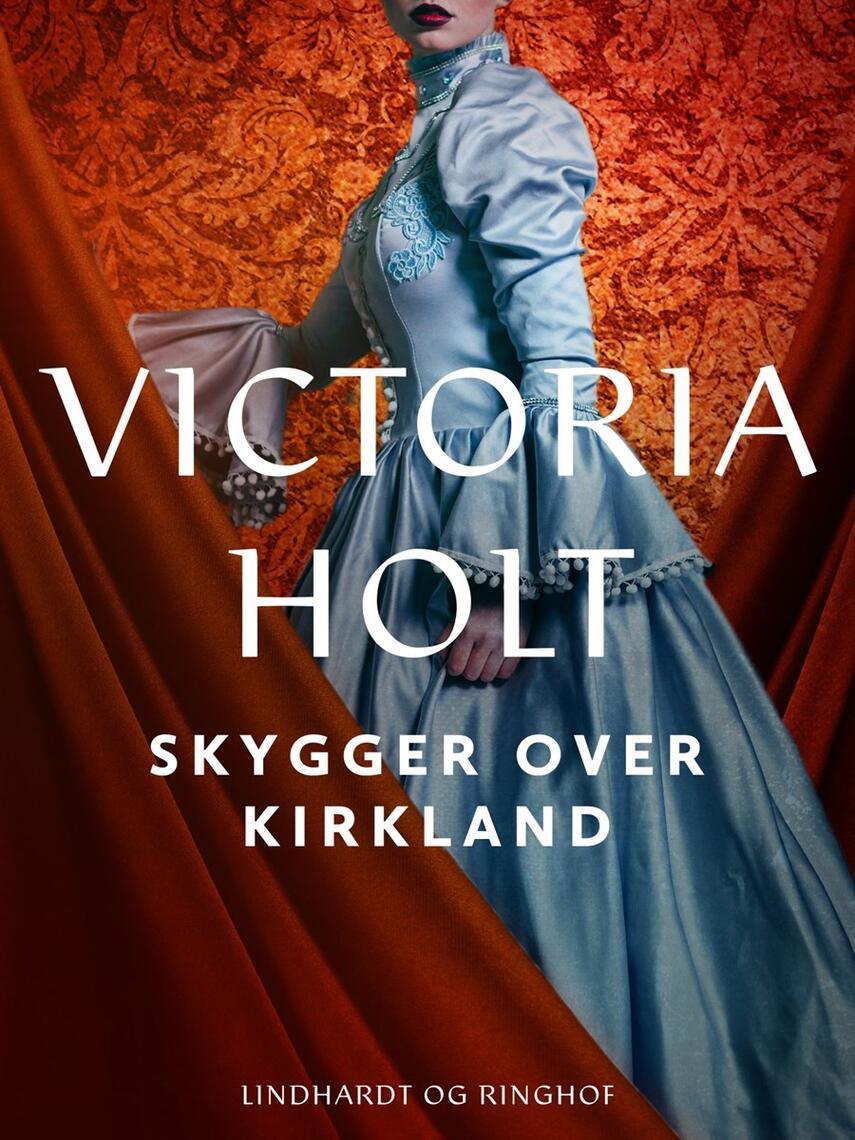 Victoria Holt: Skygger over Kirkland : roman