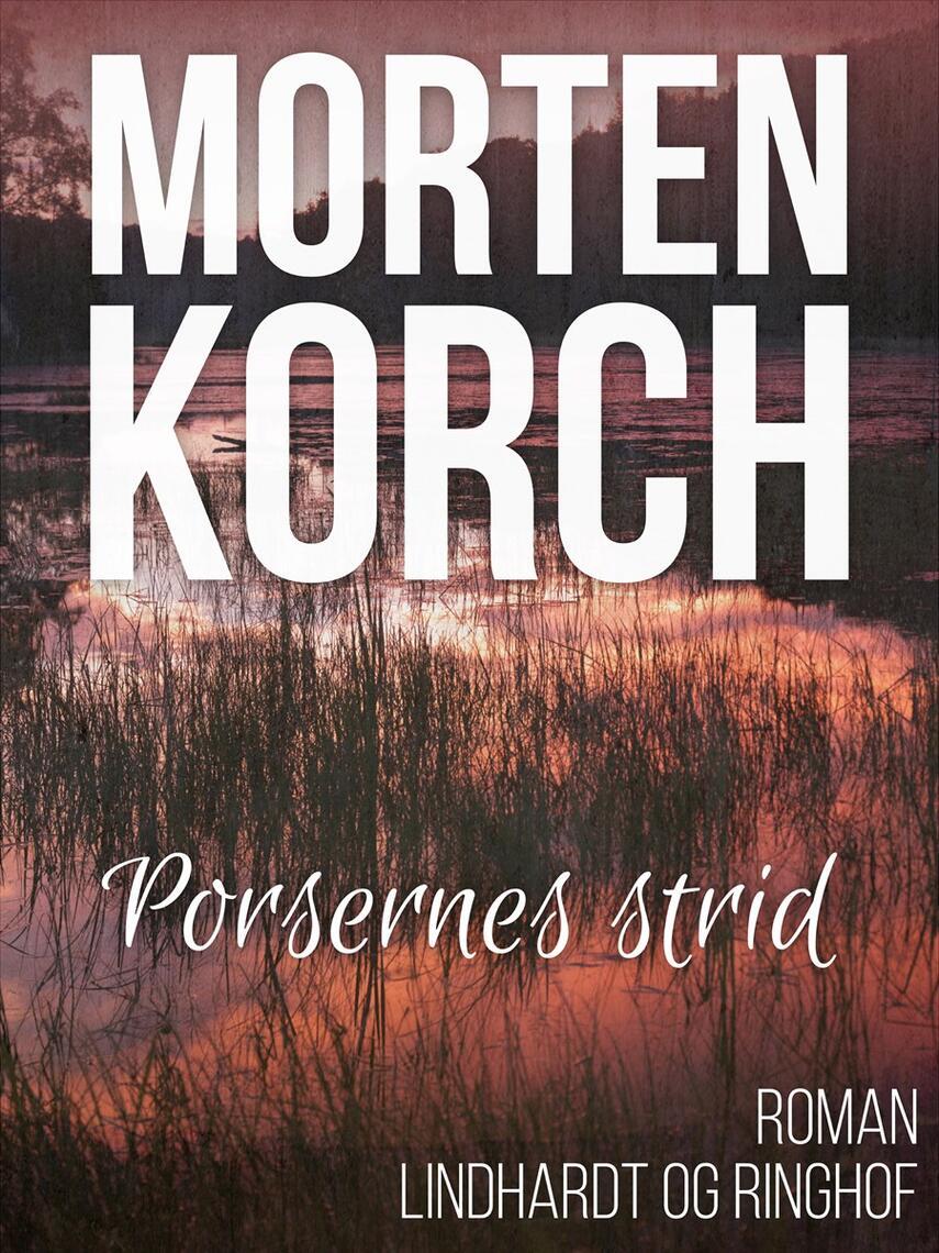 Morten Korch: Porsernes Strid : Roman