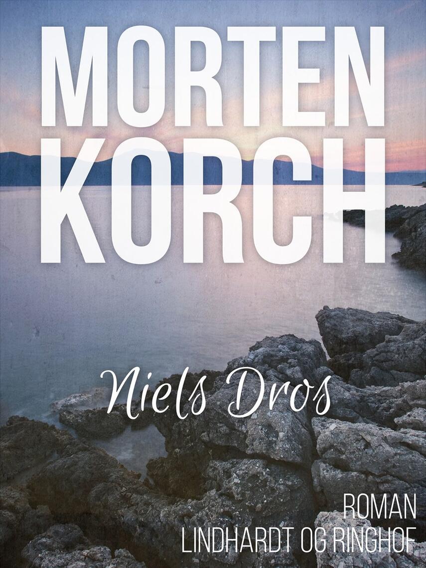 Morten Korch: Niels Dros : Roman