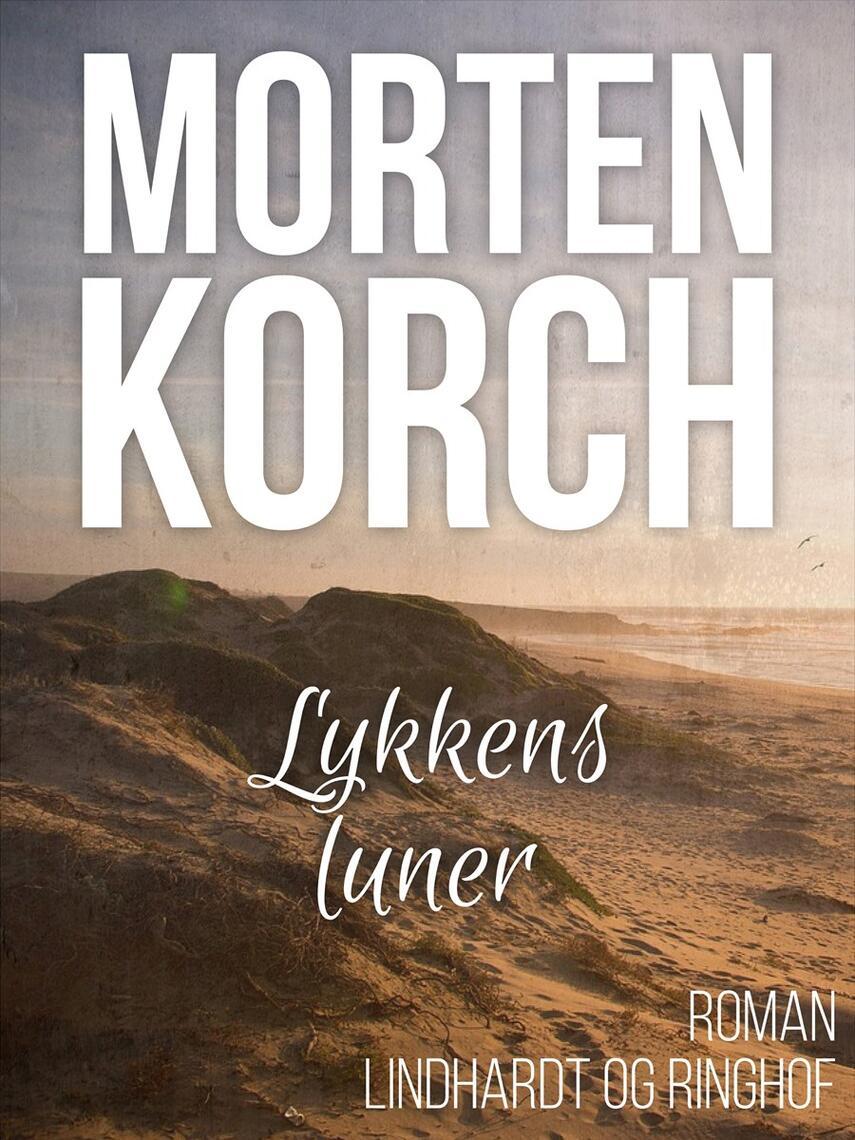 Morten Korch: Lykkens luner : roman