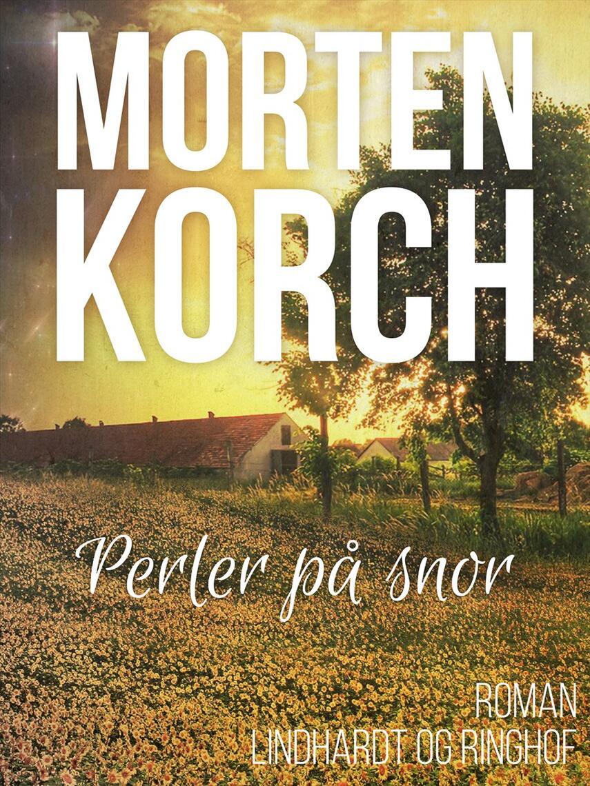 Morten Korch: Perler på snor : roman