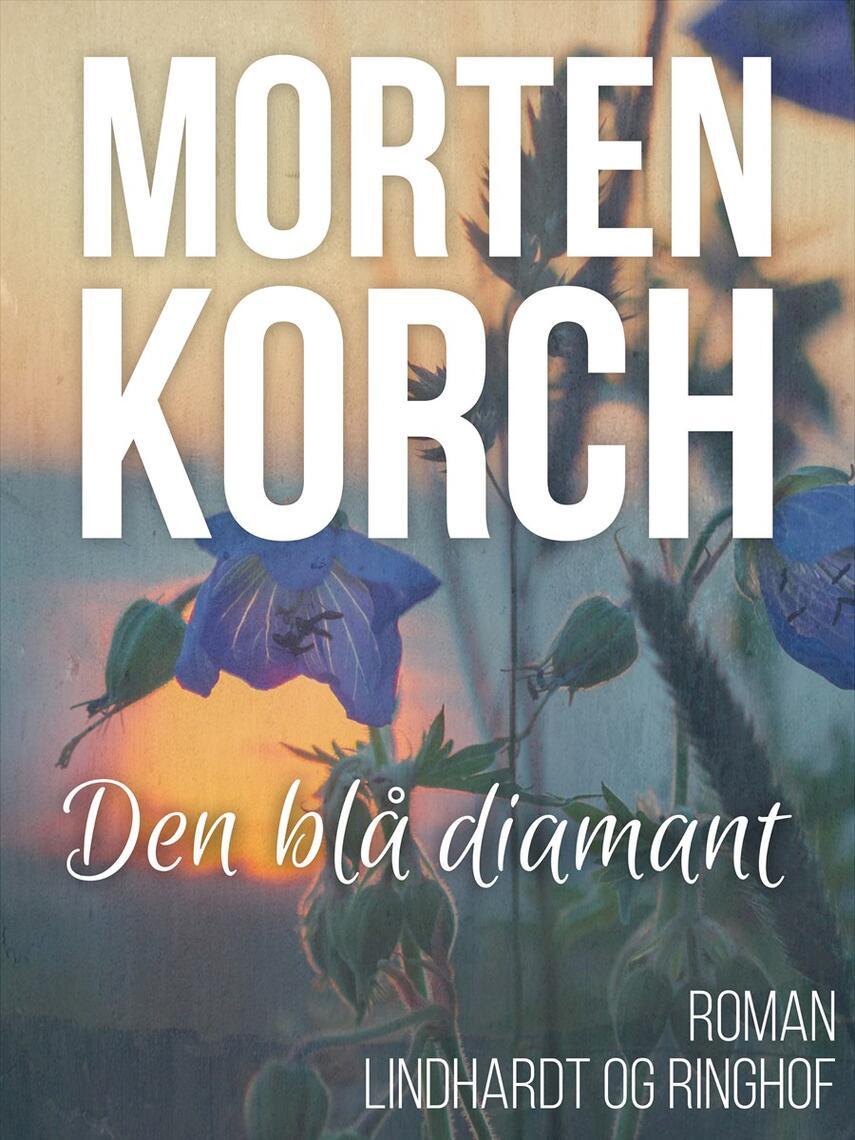 Morten Korch: Den blå diamant : roman
