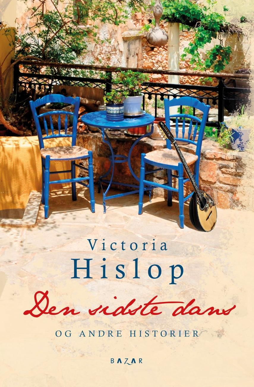 Victoria Hislop: Den sidste dans og andre historier