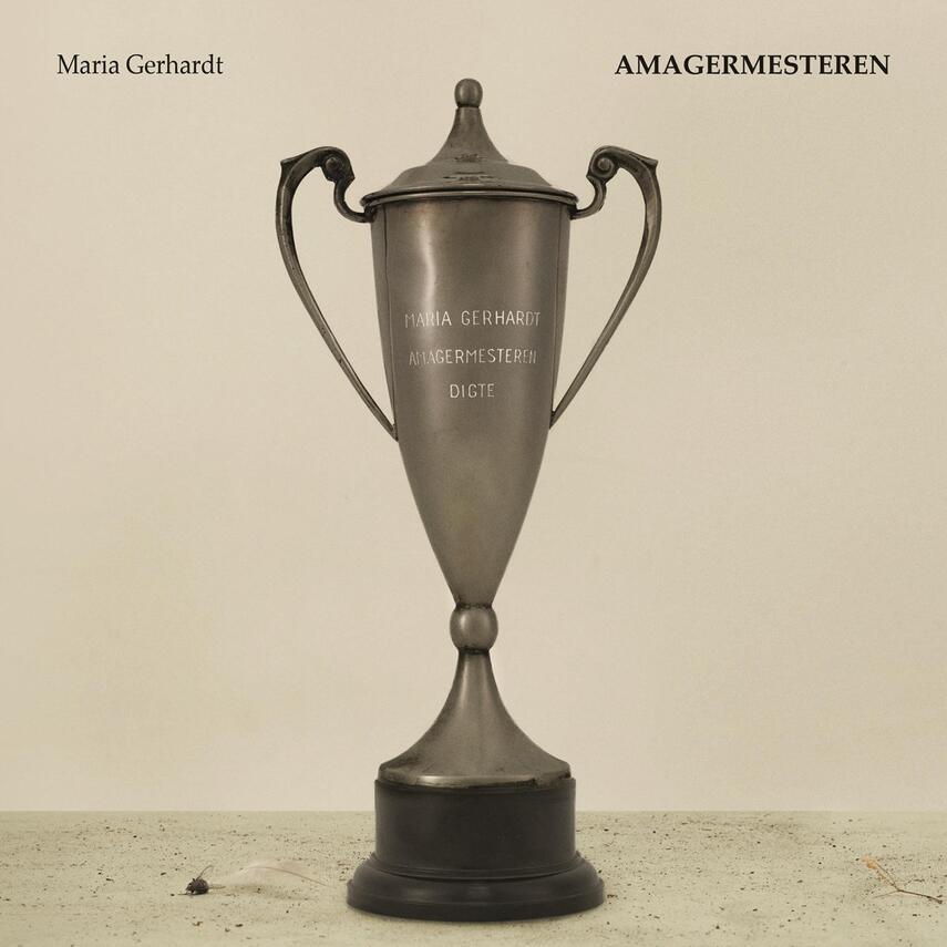 Maria Gerhardt (f. 1978): Amagermesteren : digte
