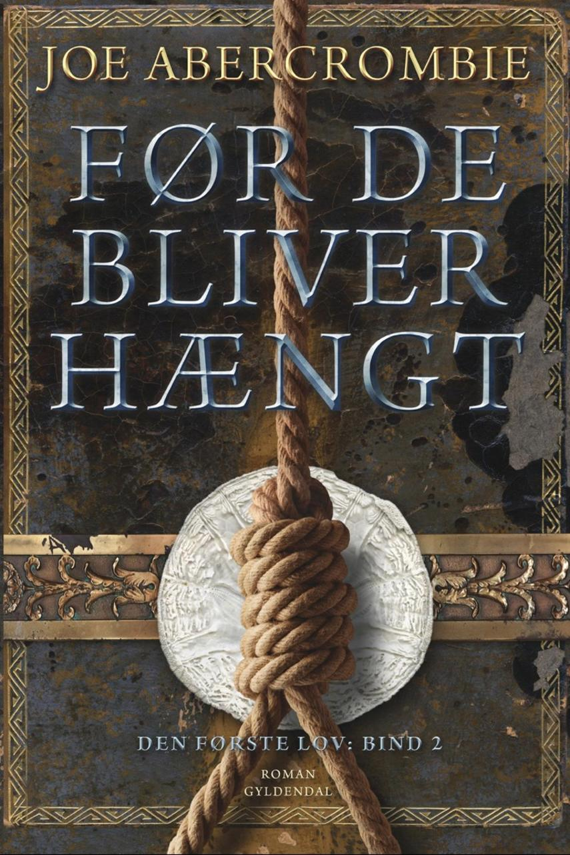 Joe Abercrombie: Før de bliver hængt : roman