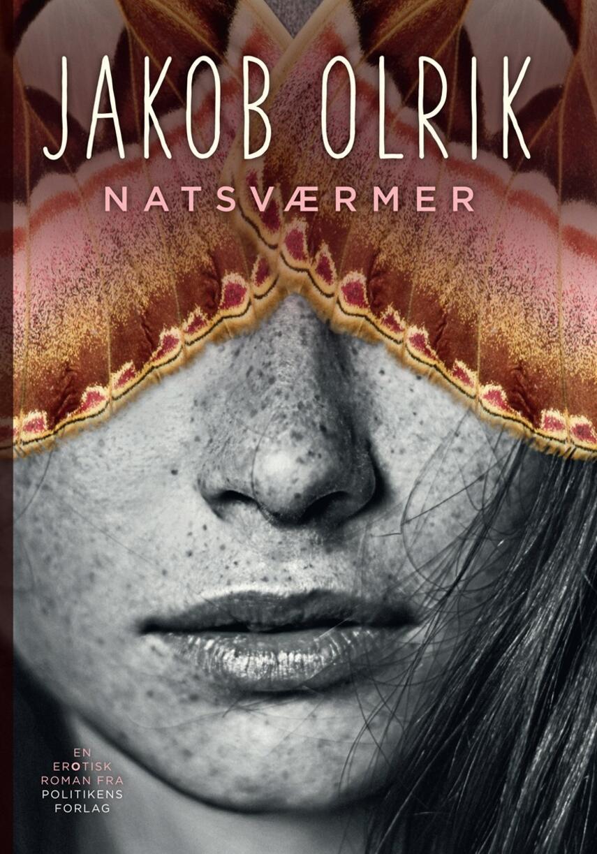 Jakob Olrik: Natsværmer : en erotisk roman