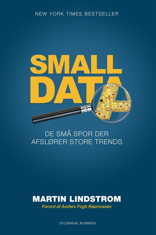 Martin Lindstrøm: Small data : de små spor der afslører store trends
