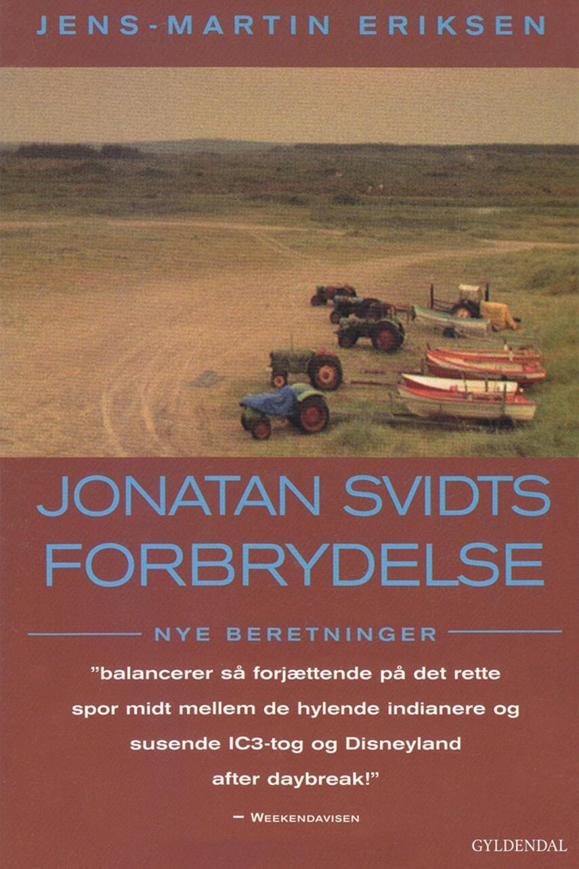 Jens-Martin Eriksen (f. 1955): Jonatan Svidts forbrydelse : nye beretninger